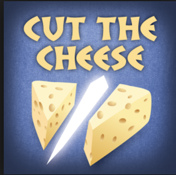 19. Cut the Cheese